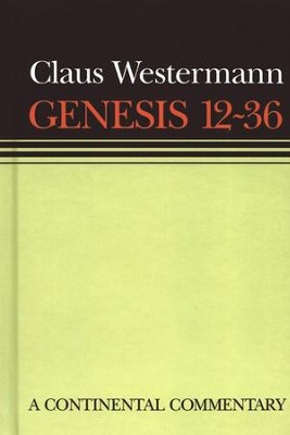 Genesis 12-36, Continental Commentary Series  -     By: Claus Westermann