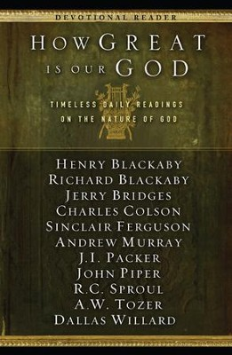 How Great Is Our God: Timeless Daily Readings on the Nature of God  -