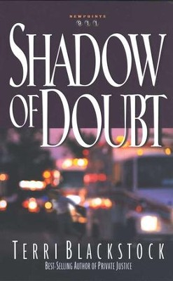 Shadow Of Doubt, Newpointe 911 Series #2   -     By: Terri Blackstock