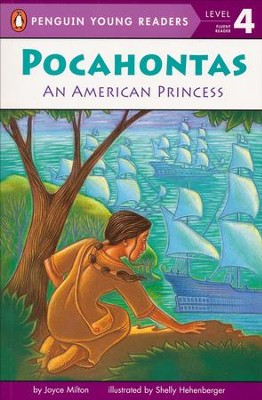 Pocahontas: An American Princess, Level 3           -     By: Joyce Milton     Illustrated By: Shelly Hehenberger