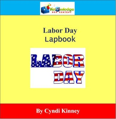 Labor Day Lapbook - PDF Download  [Download] -     By: Cyndi Kinney