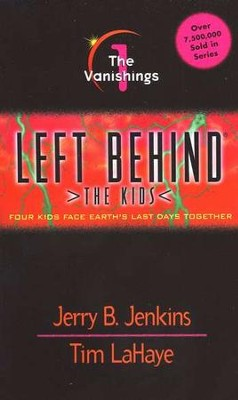 The Vanishings, Left Behind: The Kids #1   -     By: Tim LaHaye, Jerry B. Jenkins