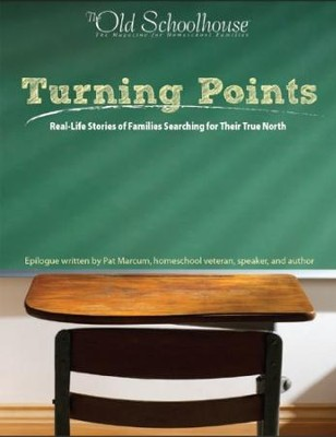 Turning Points in Homeschooling - PDF Download  [Download] -     By: The Old Schoolhouse