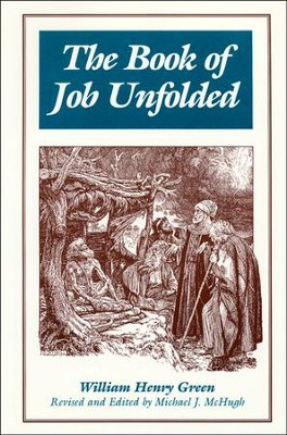 The Book of Job Unfolded, Grade 12   -     By: William Henry Green
