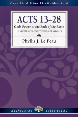 Acts 13-28: God's Power at the Ends of the Earth - PDF Download  [Download] -     By: Phyllis J. Le Peau