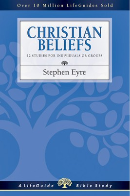 Christian Beliefs - PDF Download  [Download] -     By: Stephen Eyre
