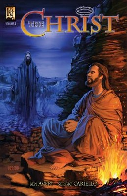 The Christ, Volume 3 - PDF Download  [Download] -     By: Ben Avery     Illustrated By: Sergio Cariello