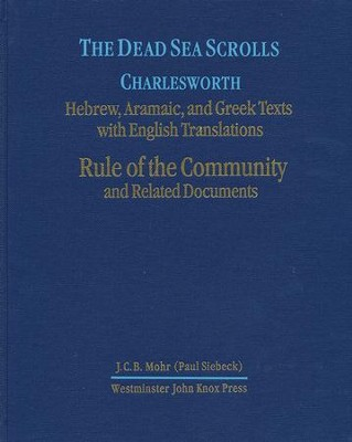 The Dead Sea Scrolls, Volume 1: Rules of the Community and Related Documents  -     By: James H. Charlesworth