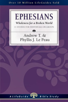 Ephesians: Wholeness for a Broken World - PDF Download  [Download] -     By: Andrew T. Le Peau, Phyllis J. Le Peau