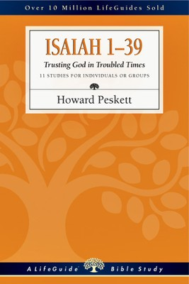 Isaiah 1-39: Trusting God in Troubled Times - PDF Download  [Download] -     By: Howard Peskett