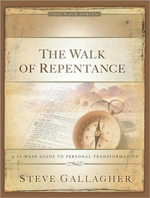 The Walk of Repentance: A 24-Week Guide to Personal Transformation  -     By: Steve Gallagher