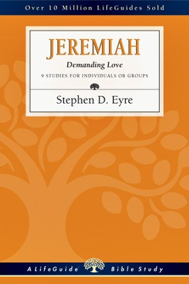 Jeremiah: Demanding Love - PDF Download  [Download] -     By: Stephen D. Eyre
