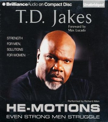 He-Motions: Even Strong Men Struggle Unabridged Audiobook on CD  -     By: T.D. Jakes