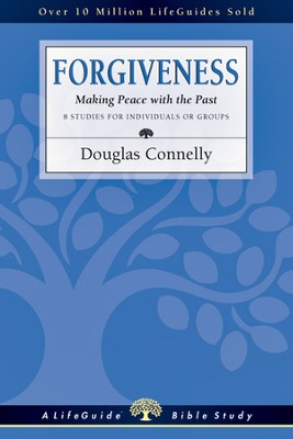 Forgiveness: Making Peace with the Past - PDF Download  [Download] -     By: Douglas Connelly