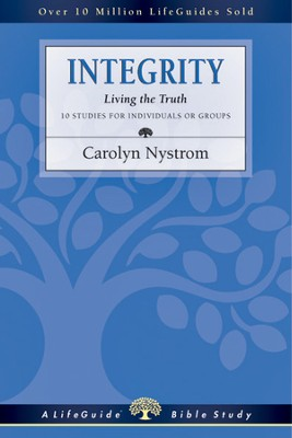 Integrity: Living the Truth - PDF Download  [Download] -     By: Carolyn Nystrom
