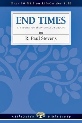 End Times - PDF Download  [Download] -     By: R. Paul Stevens
