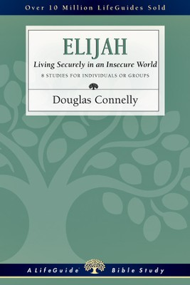 Elijah: Living Securely in an Insecure World - PDF Download  [Download] -     By: Douglas Connelly