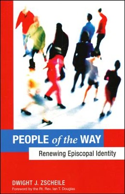 People of the Way: Renewing Episcopal Identity  -     By: Dwight J. Zscheile