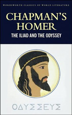 Chapman's Homer: The Iliad and The Odyssey  -     By: Homer