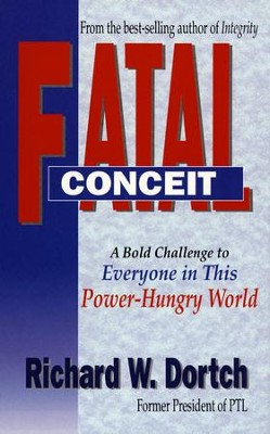Fatal Conceit  -     By: Richard Dortch