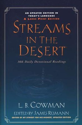 Streams in the Desert, Revised--Large Print Trade Paperback                                          -     Edited By: James Reimann     By: L.B. Cowman