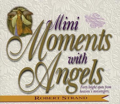 Mini Moments with Angels  -     By: Robert Strand