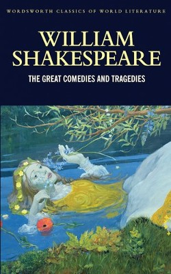 Great Comedies & Tragedies  -     By: William Shakespeare