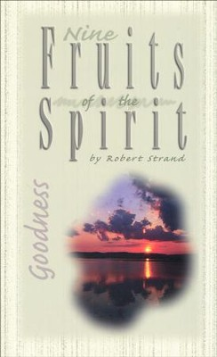 Goodness: Nine Fruits of the Spirit Series   -     By: Robert Strand