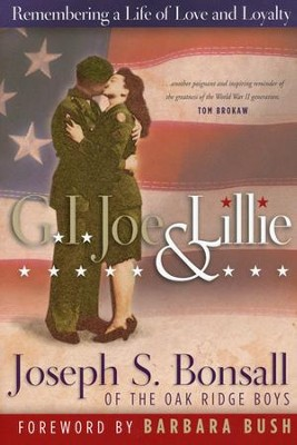 G.I. Joe & Lillie Remembering a Life of Love & Loyalty  -     By: Joseph S. Bonsall