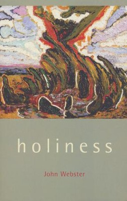Holiness  -     By: John Webster