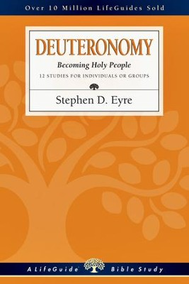 Deuteronomy: Becoming Holy People - PDF Download  [Download] -     By: Stephen D. Eyre