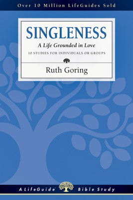Singleness: A Life Grounded in Love - PDF Download  [Download] -     By: Ruth Goring