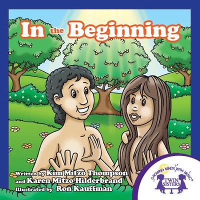 In The Beginning - PDF Download  [Download] -     By: Kim Mitzo Thompson, Karen Mitzo Hilderbrand     Illustrated By: Ron Kauffman