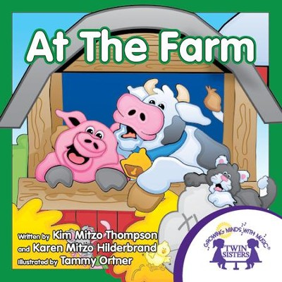 At The Farm - PDF Download  [Download] -     By: Kim Mitzo Thompson, Karen Mitzo Hilderbrand     Illustrated By: Tammy Ortner