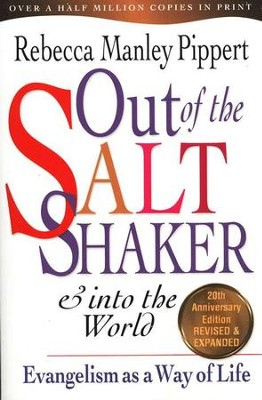Out of the Saltshaker & into the World, Revised and Expanded  -     By: Rebecca Manley Pippert