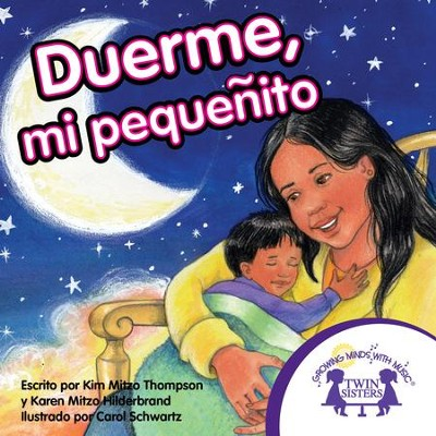 Duerme, Mi Pequenito - PDF Download  [Download] -     By: Kim Mitzo Thompson, Karen Mitzo Hilderbrand     Illustrated By: Carol Schwartz