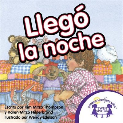 Llego La Noche - PDF Download  [Download] -     By: Kim Mitzo Thompson, Karen Mitzo Hilderbrand     Illustrated By: Wendy Edelson