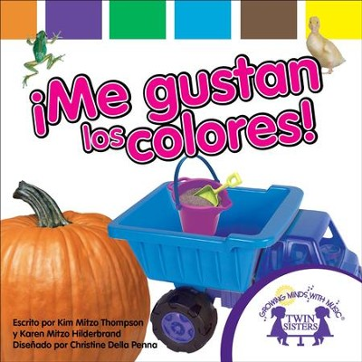 Me Gusta Los Colores - PDF Download  [Download] -     By: Kim Mitzo Thompson, Karen Mitzo Hilderbrand
