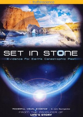 Set In Stone: Evidence for the Earths Catastophic Past   -