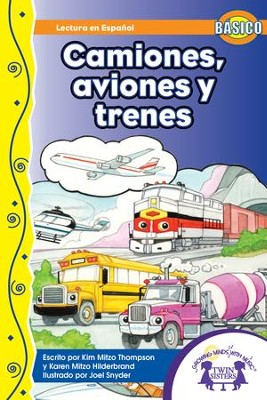 Camiones, Aviones y Trenes - PDF Download  [Download] -     By: Kim Mitzo Thompson, Karen Mitzo Hilderbrand     Illustrated By: Joel Snyder