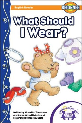 What Should I Wear? - PDF Download  [Download] -     By: Kim Mitzo Thompson, Karen Mitzo Hilderbrand     Illustrated By: Dorothy Stott