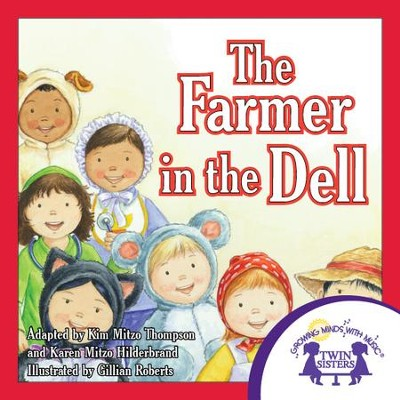 The Farmer In the Dell - PDF Download  [Download] -     By: Kim Mitzo Thompson, Karen Mitzo Hilderbrand     Illustrated By: Gillian Roberts