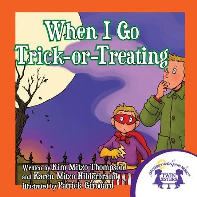 When I Go Trick-Or-Treating - PDF Download  [Download] -     By: Kim Mitzo Thompson, Karen Mitzo Hilderbrand     Illustrated By: Patrick Girouard