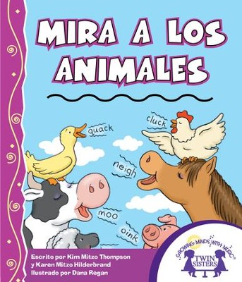 Mira A Los Animales - PDF Download  [Download] -     By: Kim Mitzo Thompson, Karen Mitzo Hilderbrand     Illustrated By: Dana Regan