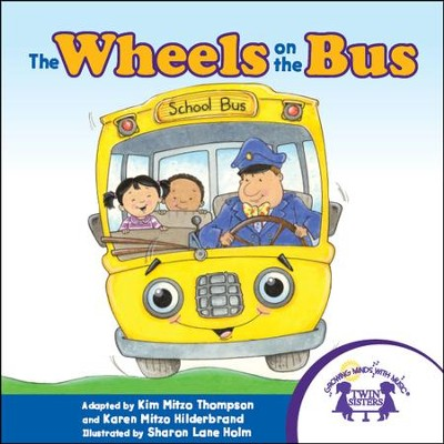 The Wheels on the Bus - PDF Download  [Download] -     By: Kim Mitzo Thompson, Karen Mitzo Hilderbrand     Illustrated By: Sharon Lanr Holm