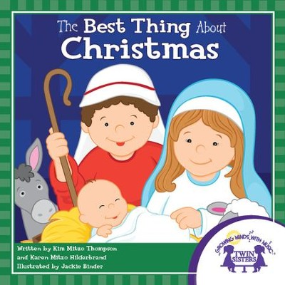 The Best Thing About Christmas - PDF Download  [Download] -     By: Kim Mitzo Thompson, Karen Mitzo Hilderbrand     Illustrated By: Jackie Binder