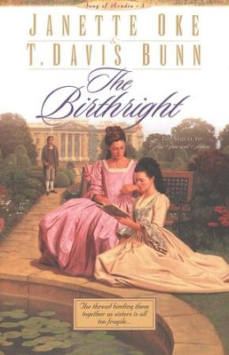 The Birthright, Song of Acadia Series #3, Paperback   -     By: Janette Oke, T. Davis Bunn