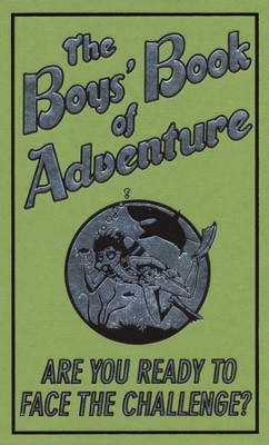 The Boys' Book Of Adventure  -