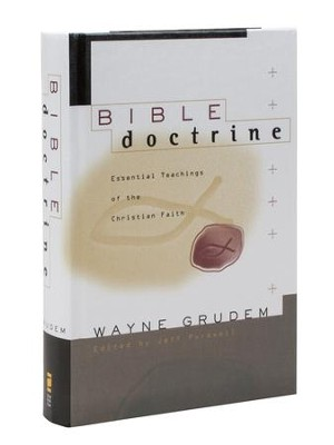 Bible Doctrine (abridged from Systematic Theology)  -     Edited By: Jeff Purswell     By: Wayne Grudem