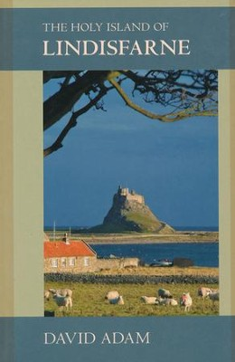 The Holy Island of Lindisfarne  -     By: David Adam